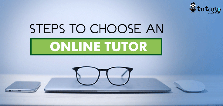 Steps to Choose an Online Tutor